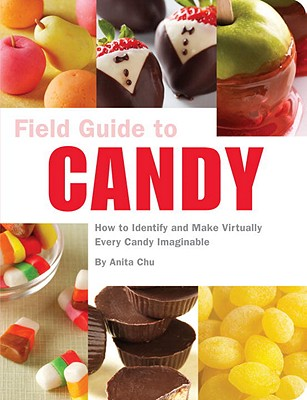 Field Guide to Candy By Chu, Anita/ Tucker (PHT)/ Hossler (PHT)